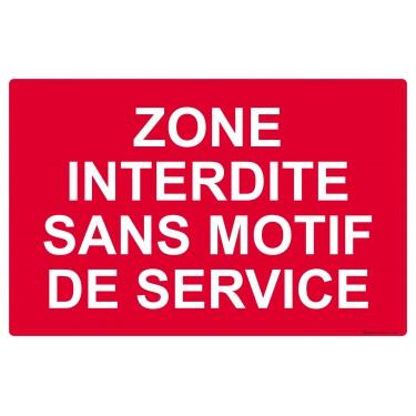 Panneau rectangulaire Zone interdite sans motif de service