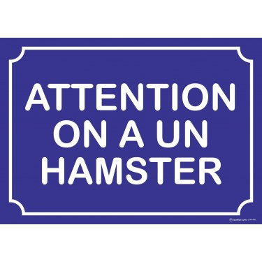 Panneau rectangulaire Attention on a un hamster