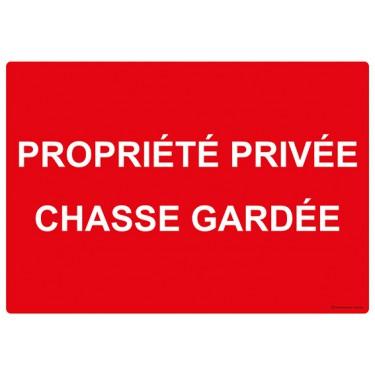 Panneau rectangulaire Propriété Privée Chasse Gardée