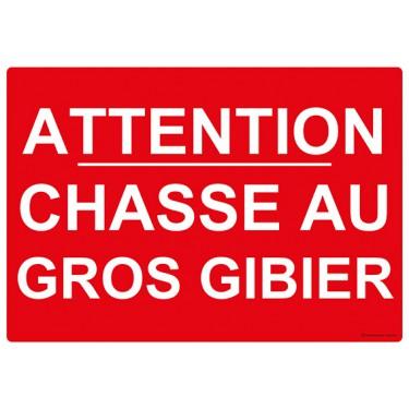 Panneau rectangulaire Attention Chasse au Gros Gibier