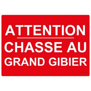 Panneau rectangulaire Attention Chasse au Grand Gibier