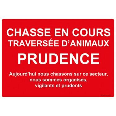 Panneau rectangulaire Chasse en Cours traversée d'animaux prudence