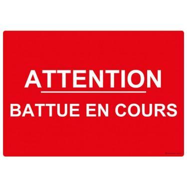 Panneau rectangulaire Attention Battue en Cours