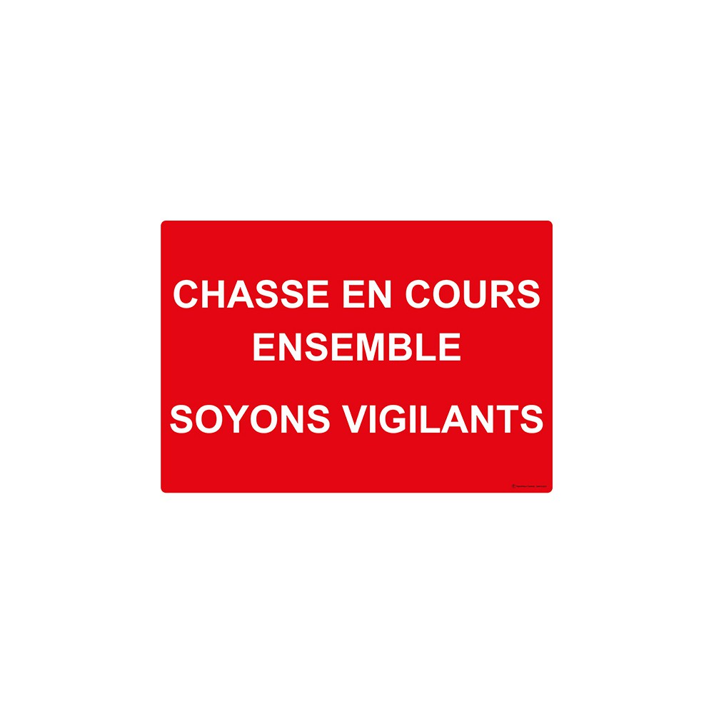 Panneau rectangulaire Chasse en Cours Ensemble Soyons Vigilants