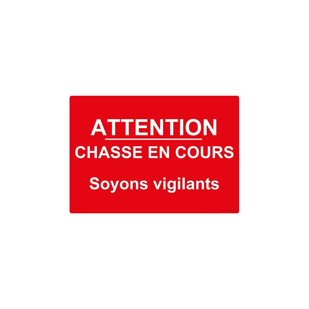Panneau rectangulaire Attention Chasse en Cours Soyons Vigilants