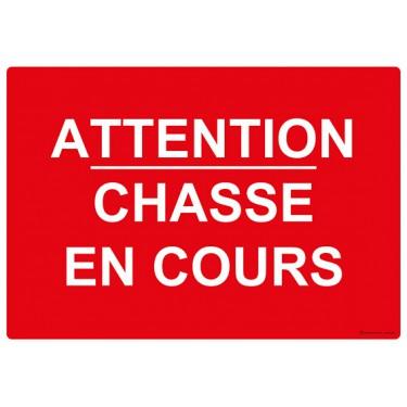 Panneau Attention Chasse en Cours