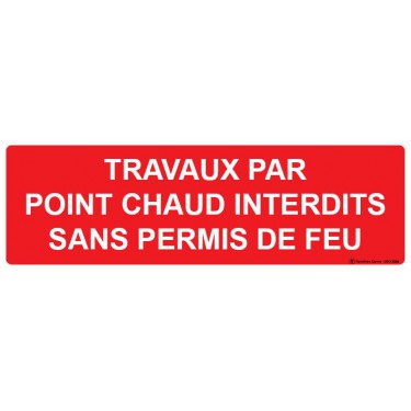 Panneau Travaux par point chaud interdits sans permis de feu