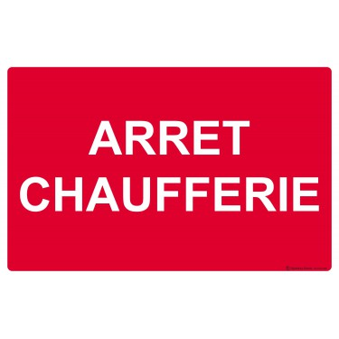 Panneau Arrêt Chaufferie