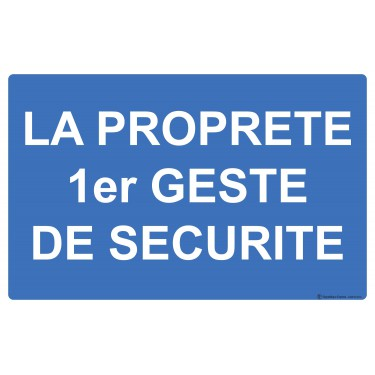 Panneau La propreté 1er geste de sécurité