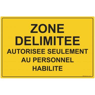 Panneau Zone délimitée autorisée seulement au personnel habilité