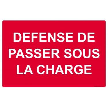Panneau Défense de passer sous la charge