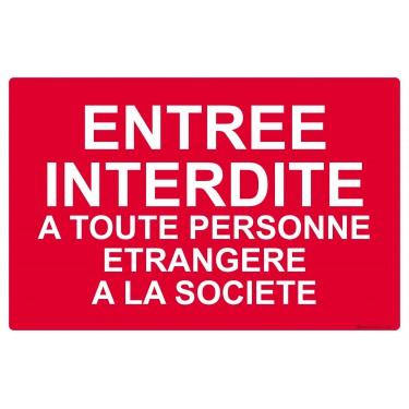 Panneau Entrée interdite à toute personne étrangère à la société