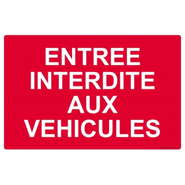 Panneau Entrée interdite aux véhicules