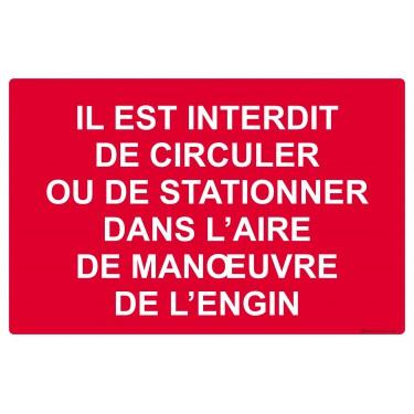 Panneau Interdit de circuler ou de stationner dans l'aire de manoeuvre de l'engin