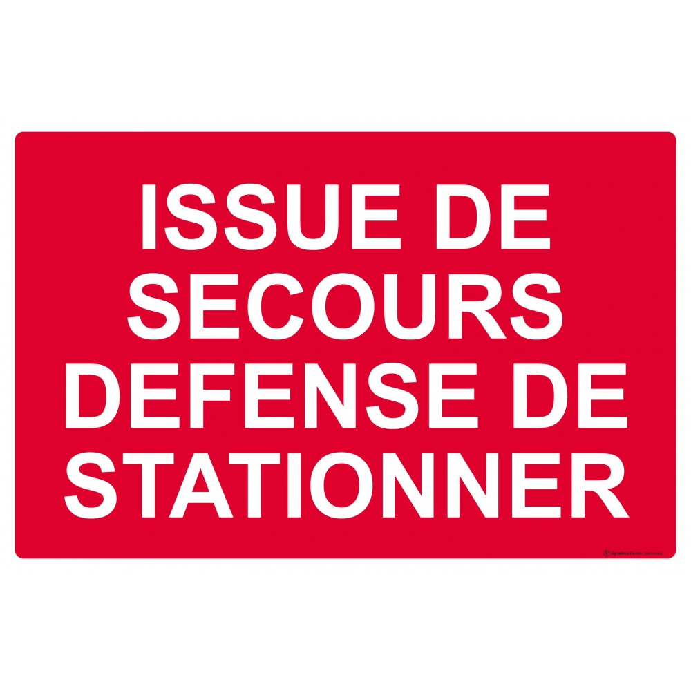 Panneau Issue de secours défense de stationner