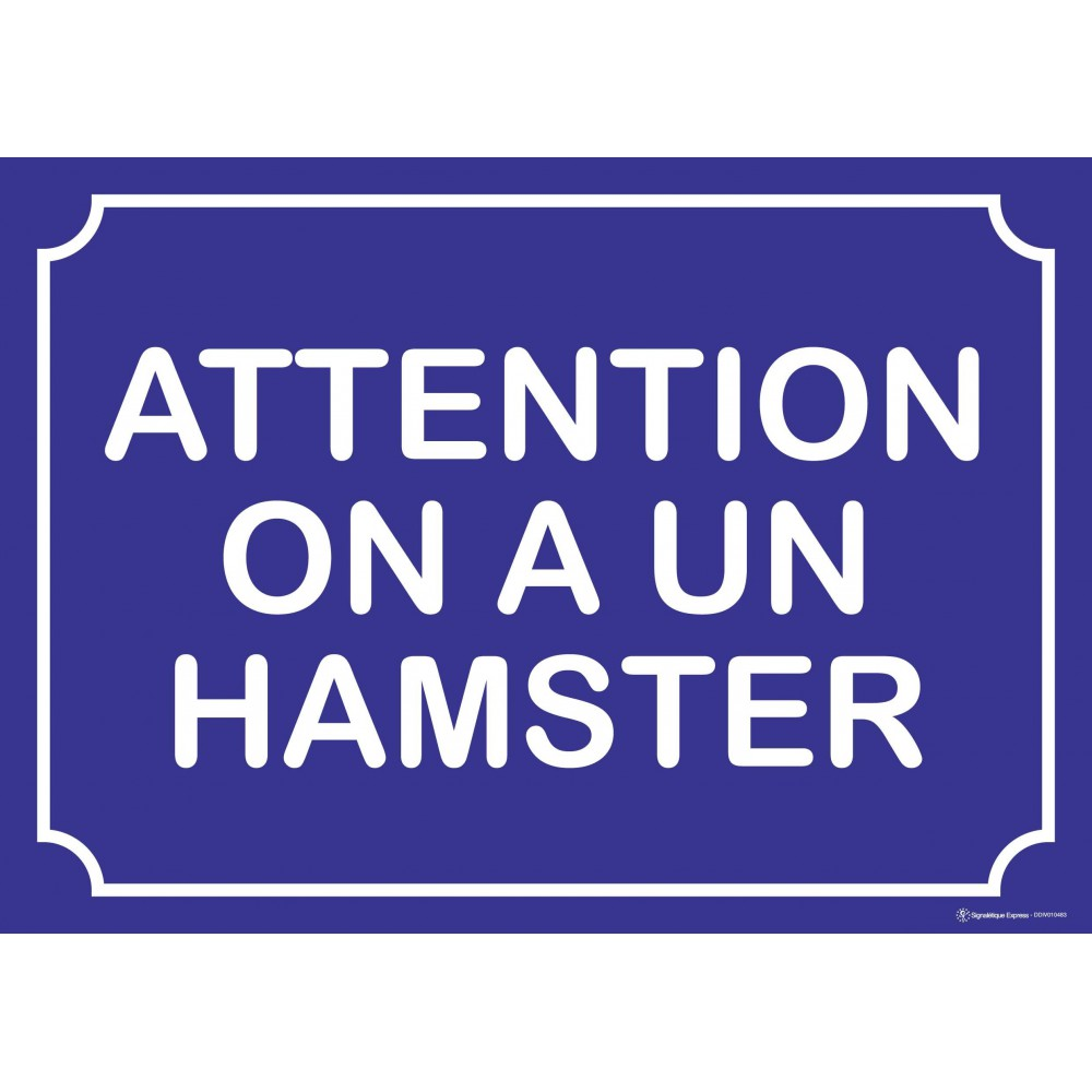Panneau Humour Attention on a un hamster