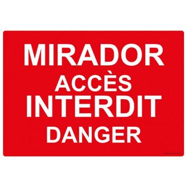 Panneau rectangulaire Mirador Accès Interdit Danger