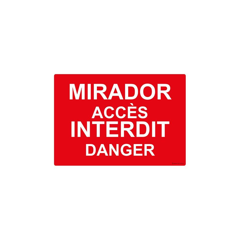 Panneau Mirador accès interdit danger