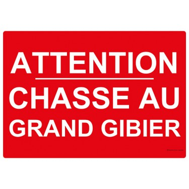 Panneau Attention chasse au grand gibier