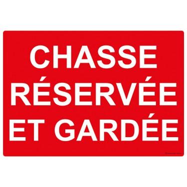 Panneau rectangulaire Chasse Réservée et Gardée