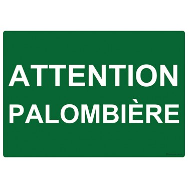 Panneau Attention palombière