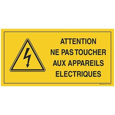 Panneau Attention ne pas toucher aux appareils électriques