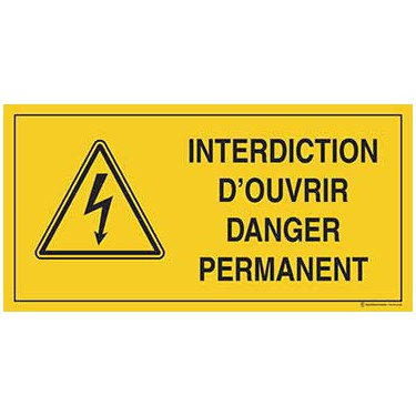 Panneau Interdiction d'ouvrir danger permanent