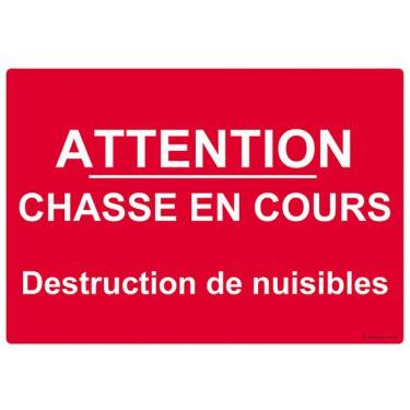 Panneau Attention Chasse en Cours Destruction de Nuisibles