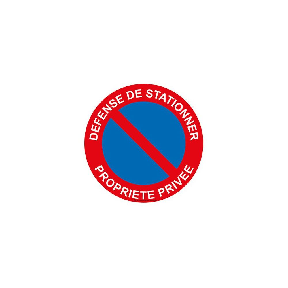 Panneau Défense de stationner propriété privée